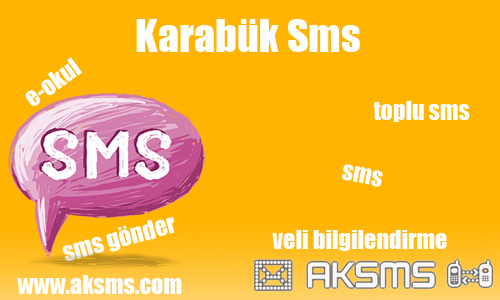 Karabük sms,okul sms,e-okul sms,şirket sms,karabük toplu sms